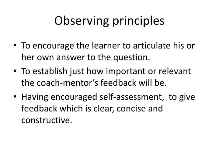 Observing principles