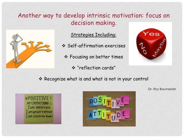 Another way to develop intrinsic motivation: focus on decision making