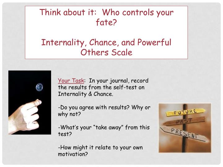 Think about it:  Who controls your fate?