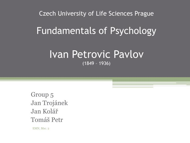Czech university of life sciences prague fundamentals of psychology ivan petrovic pavlov 1849 1936