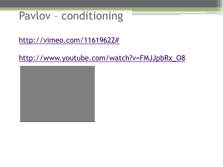 Pavlov – conditioning