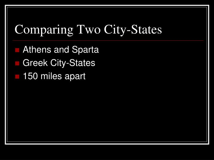 Comparing Two City-States