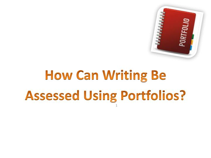How Can Writing Be Assessed Using Portfolios?