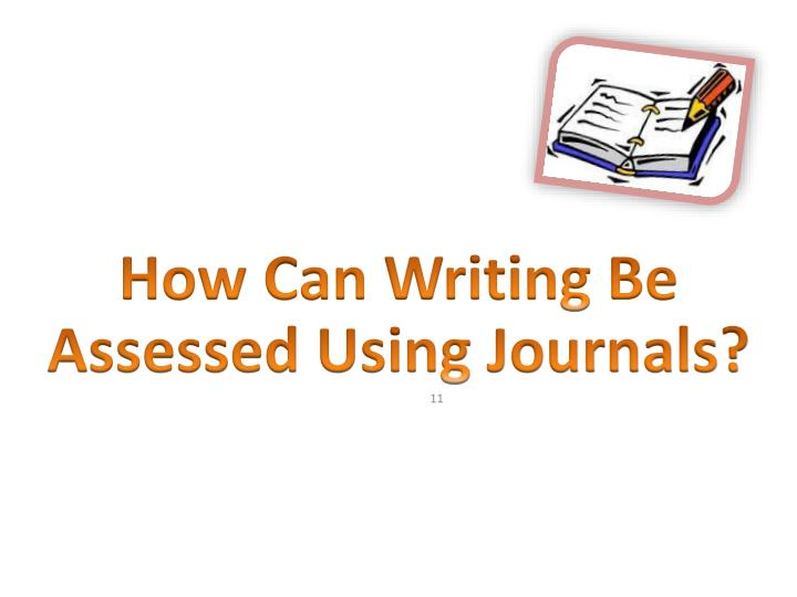 How Can Writing Be Assessed Using Journals?