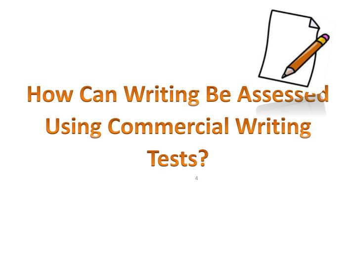 How Can Writing Be Assessed Using Commercial Writing Tests