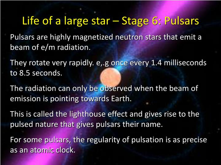Life of a large star – Stage 6: Pulsars