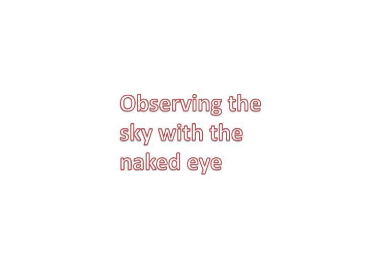 Observing the sky with the naked eye