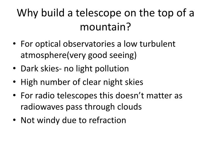 Why build a telescope on the top of a mountain?