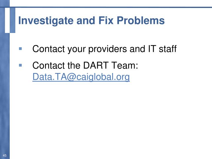 Investigate and Fix Problems