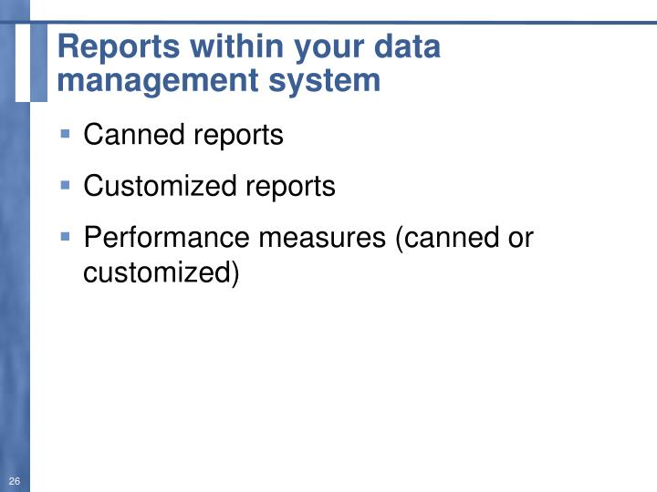 Reports within your data management system