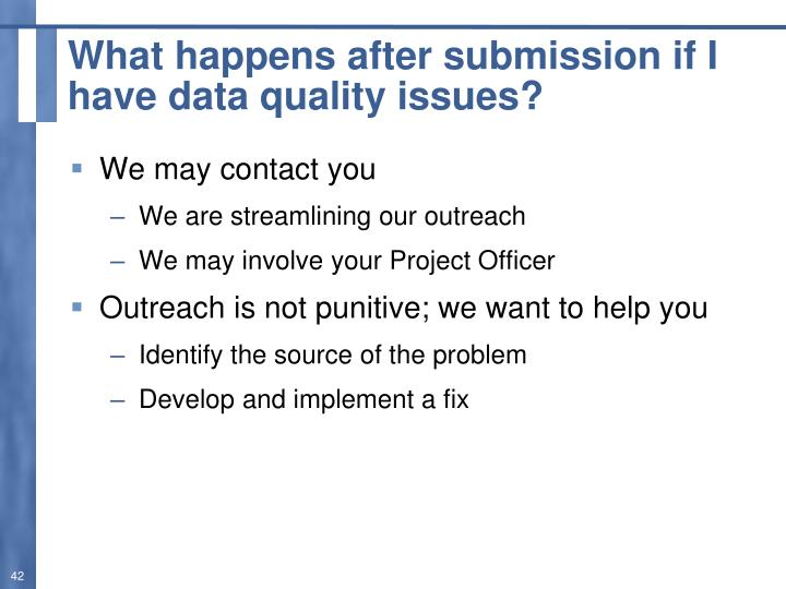 What happens after submission if I have data quality issues?
