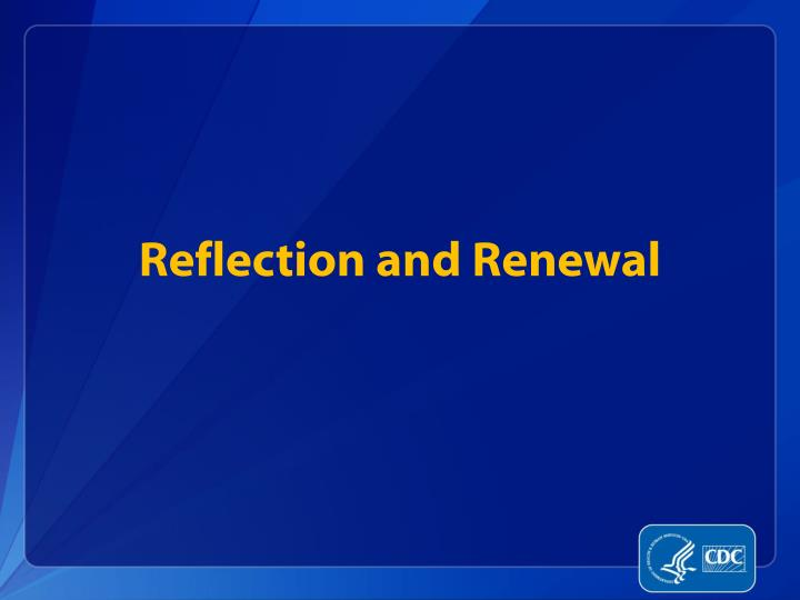 Reflection and Renewal