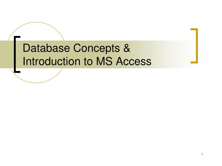 Database concepts introduction to ms access
