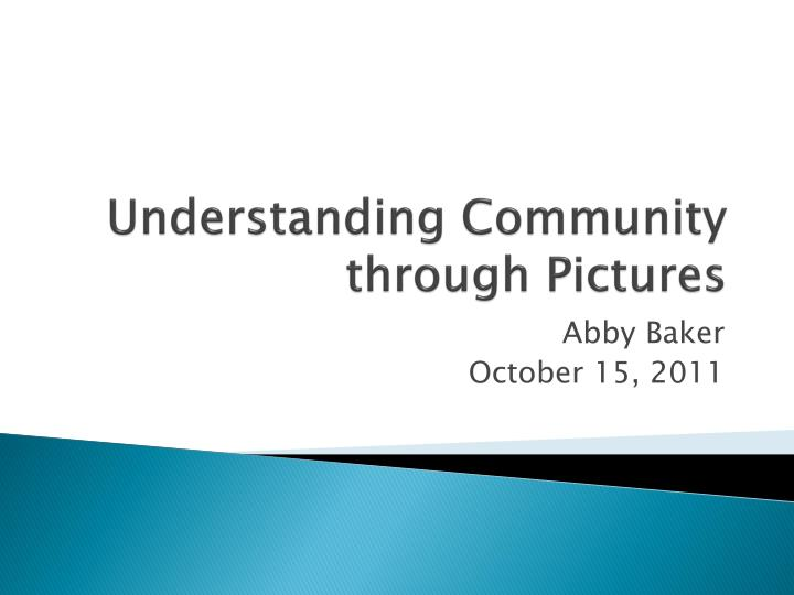 Understanding community through pictures