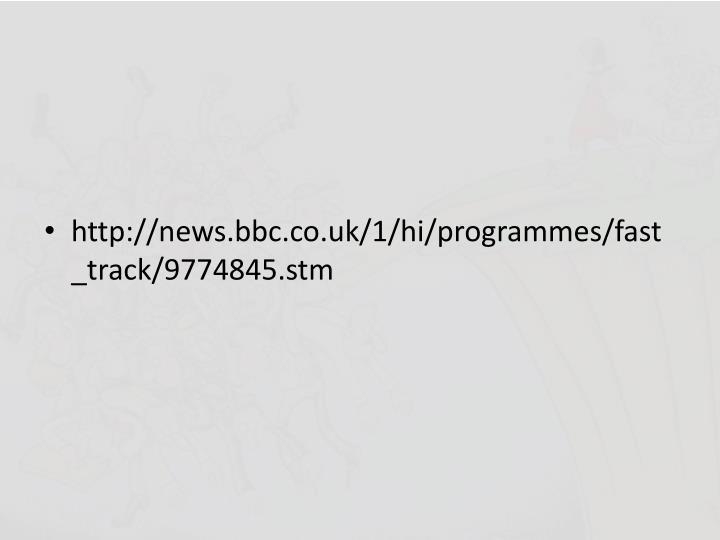 http://news.bbc.co.uk/1/hi/programmes/fast_track/9774845.stm