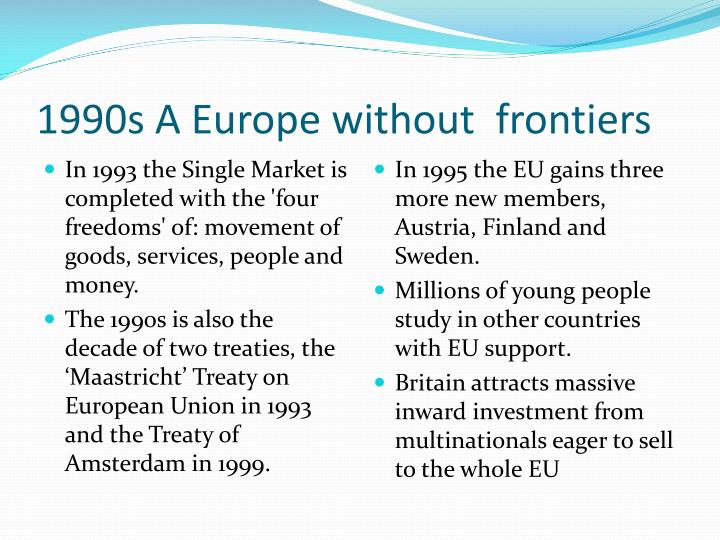 1990s A Europe without  frontiers