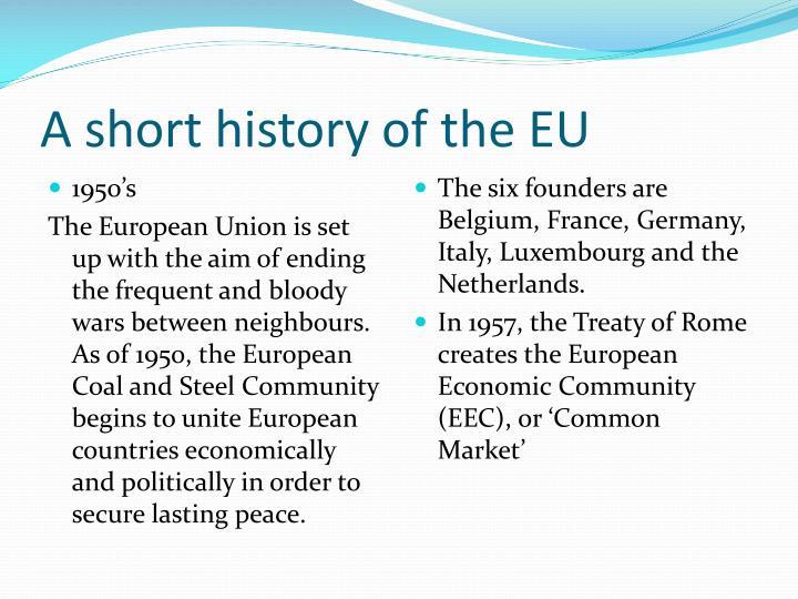 A short history of the EU