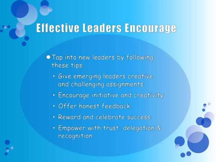 Effective Leaders Encourage