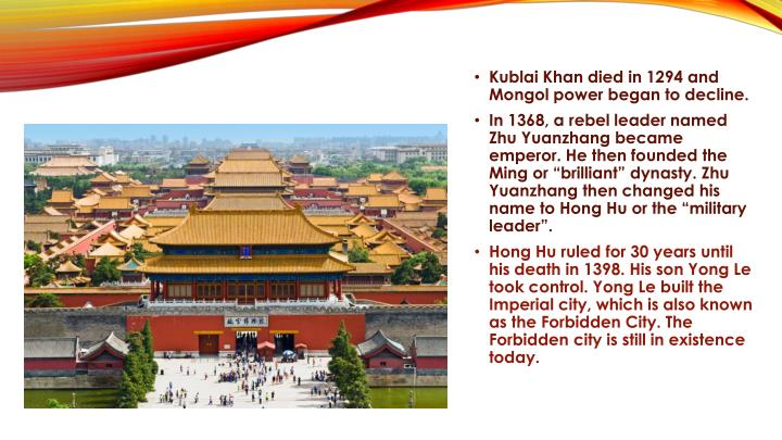 Kublai Khan died in 1294 and Mongol power began to decline.