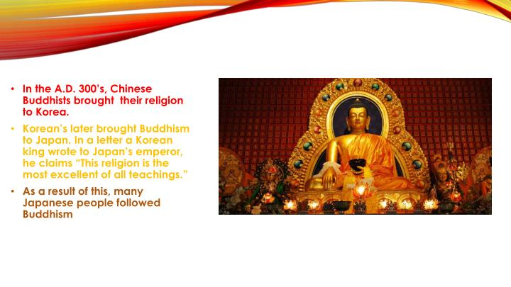 In the A.D. 300's, Chinese Buddhists brought  their religion to Korea.