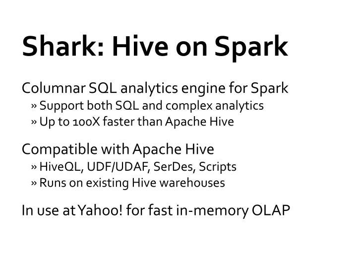 Shark: Hive on Spark
