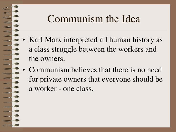 Communism the Idea