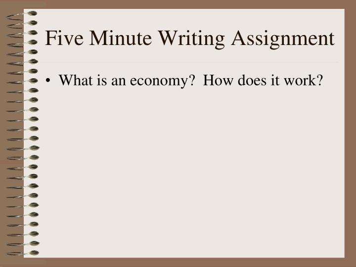 Five Minute Writing Assignment