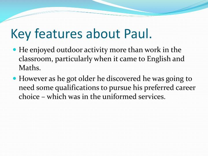 Key features about paul