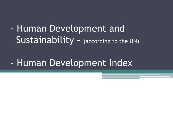 Human development and sustainability according to the un human development index