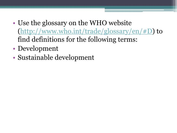 Use the glossary on the WHO website (
