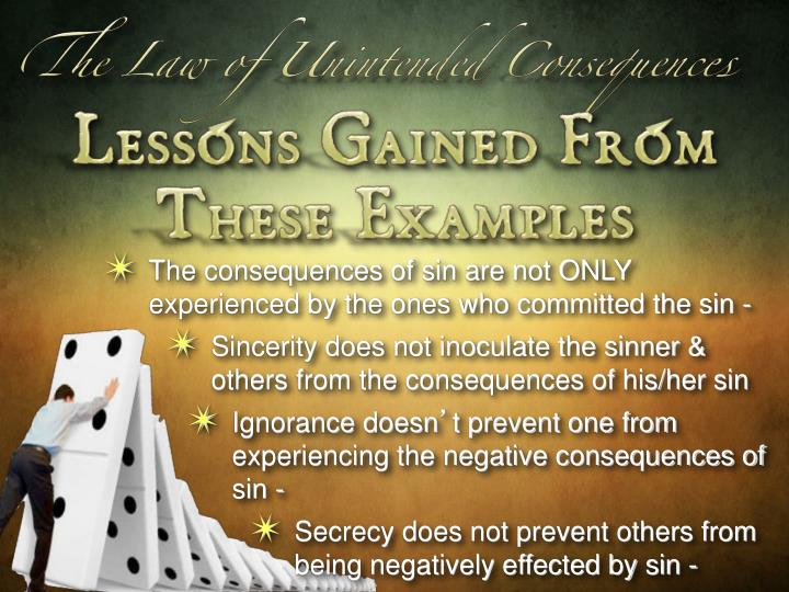 The consequences of sin are not ONLY experienced by the ones who committed the sin -