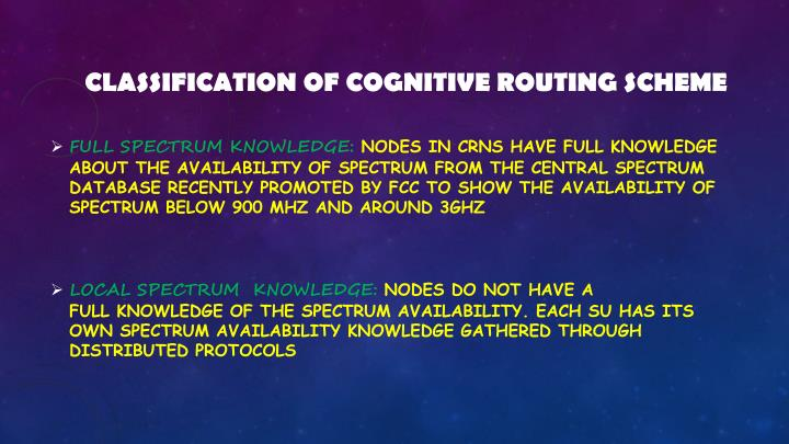 Classification of cognitive routing scheme