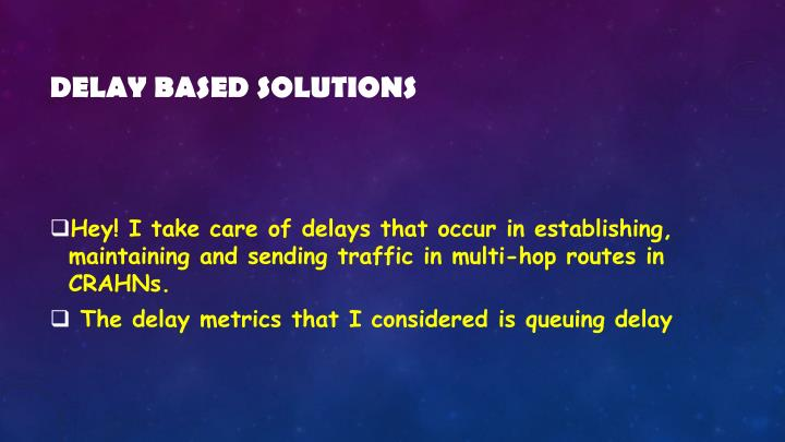 Delay based solutions