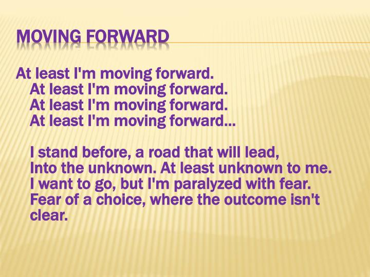 At least I'm moving forward.