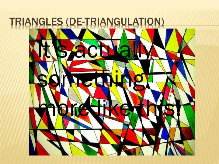 Triangles (de-triangulation)