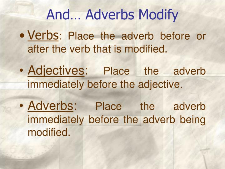 And… Adverbs Modify