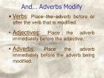 and adverbs modify