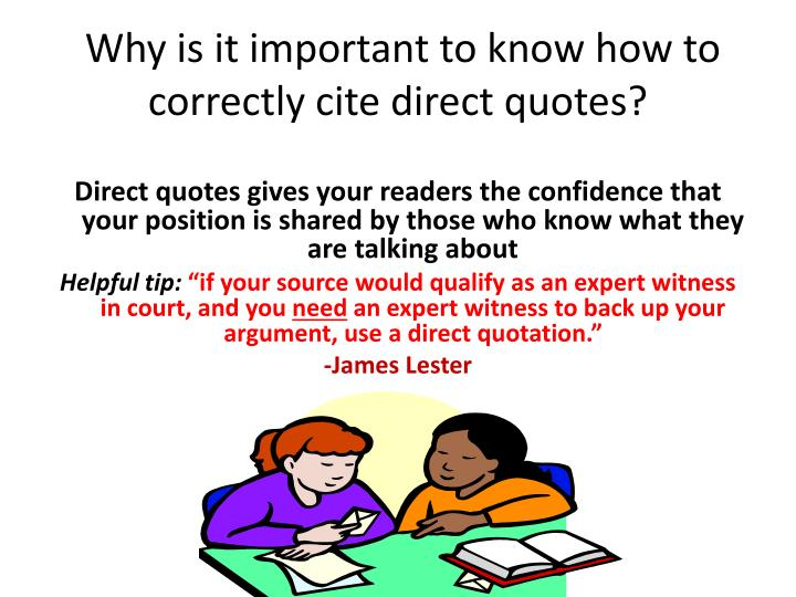 Why is it important to know how to correctly cite direct quotes?