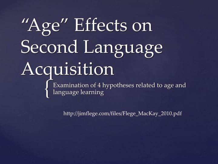 Age effects on second language acquisition