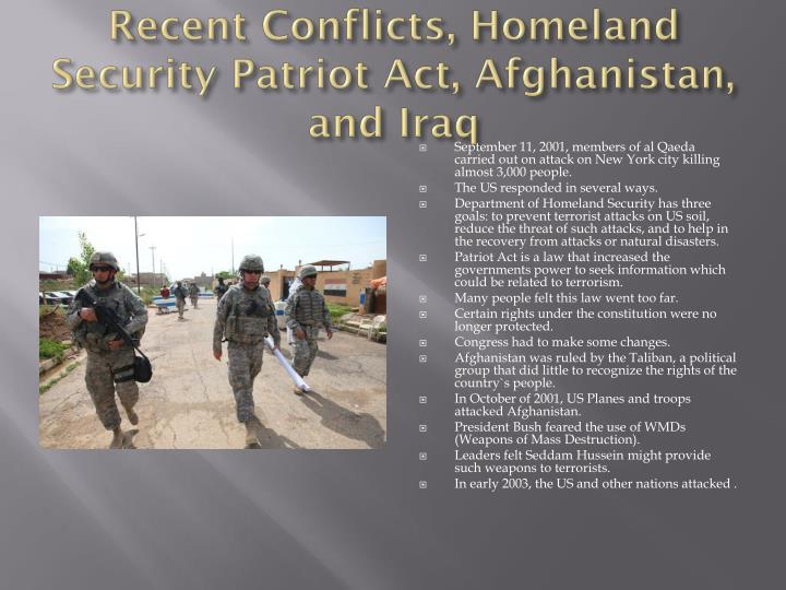 Recent Conflicts, Homeland Security Patriot Act, Afghanistan, and Iraq