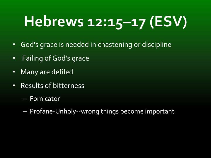Hebrews 12:15–17 (ESV)