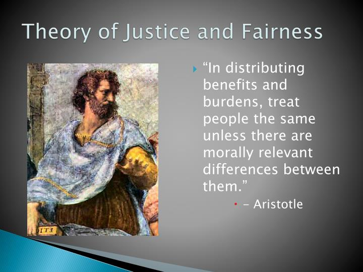 Theory of Justice and Fairness