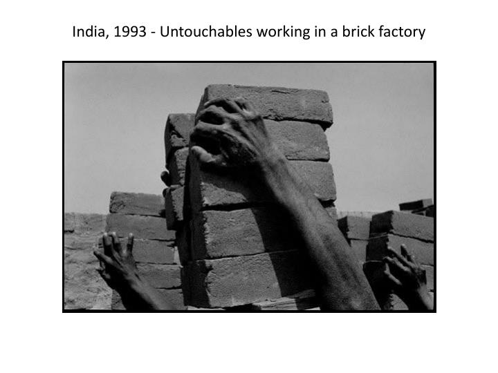 India, 1993 - Untouchables working in a brick factory