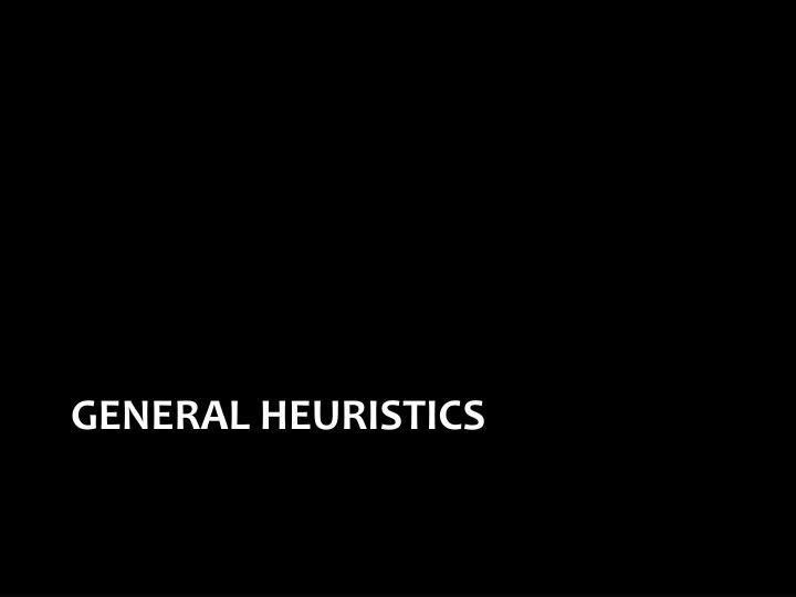 General heuristics