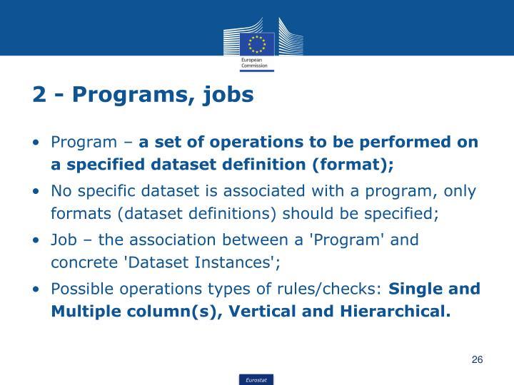 2 - Programs, jobs