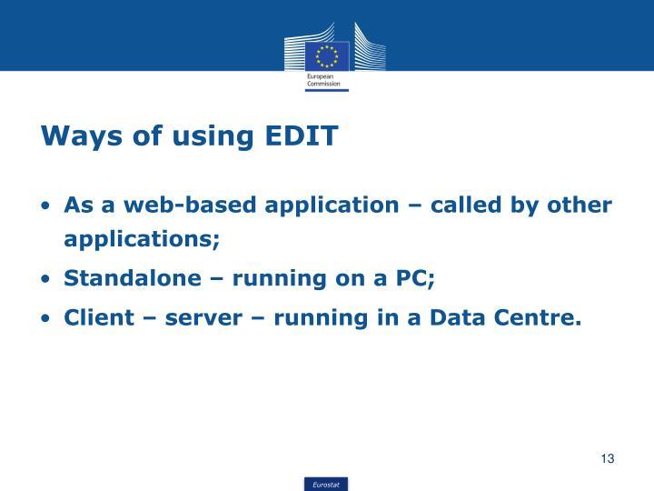 Ways of using EDIT