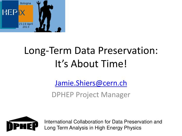 Long-Term Data Preservation: