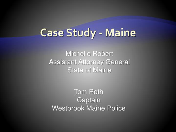 Case Study - Maine