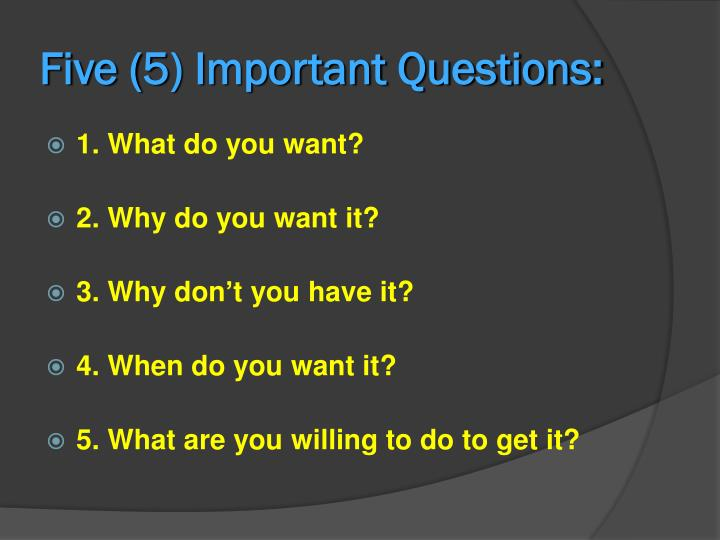 Five (5) Important Questions:
