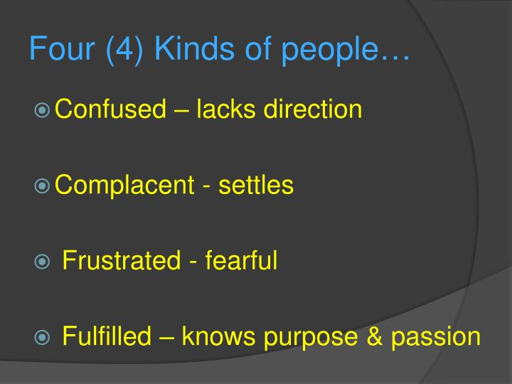 Four (4) Kinds of people…
